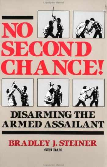 9780873643412-0873643410-No Second Chance: Disarming the Armed Assailant