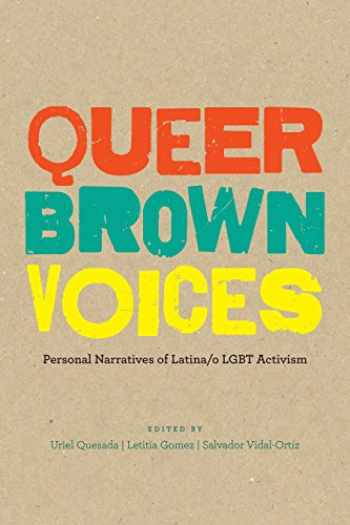 9781477307304-1477307303-Queer Brown Voices: Personal Narratives of Latina/o LGBT Activism