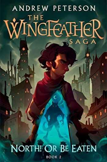9780525653578-0525653570-North! Or Be Eaten (The Wingfeather Saga)