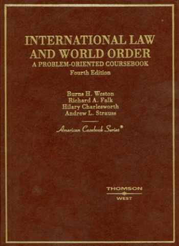 9780314251398-0314251391-International Law and World Order: A Problem Oriented Coursebook, 4th (American Casebook Series)