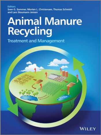 9781118488539-1118488539-Animal Manure Recycling: Treatment and Management