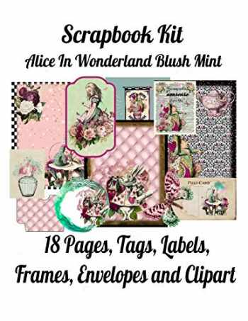9781701876897-1701876892-Scrapbook Kit: Alice In Wonderland Blush Mint, 18 Pages, Tags, Labels, Frames, Envelopes and Clipart