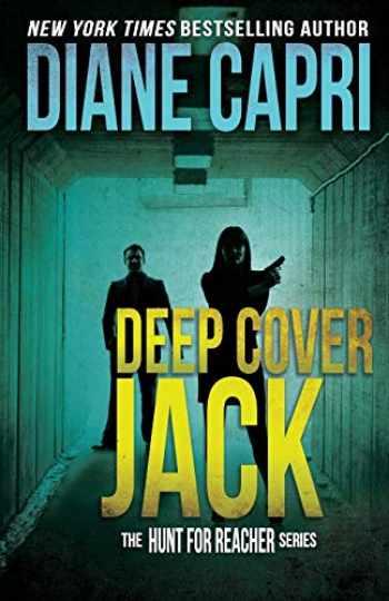 9781940768700-1940768705-Deep Cover Jack (The Hunt for Jack Reacher Series) (Volume 7)