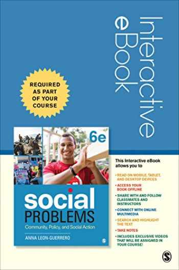 9781544351360-1544351364-Social Problems - Interactive eBook: Community, Policy, and Social Action
