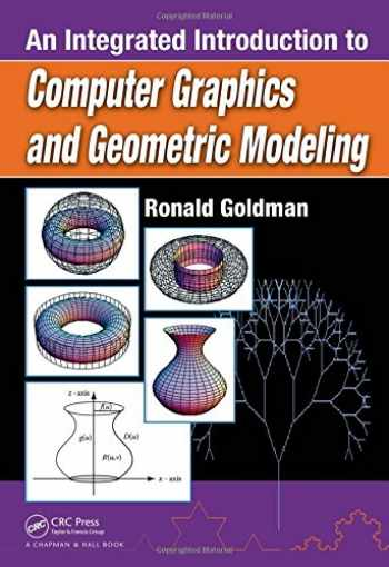 9781439803349-143980334X-An Integrated Introduction to Computer Graphics and Geometric Modeling (Chapman & Hall/CRC Computer Graphics, Geometric Modeling, and Animation Series)