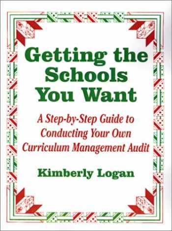 9780803965447-0803965443-Getting the Schools You Want: A Step-by-Step Guide to Conducting Your Own Curriculum Management Audit