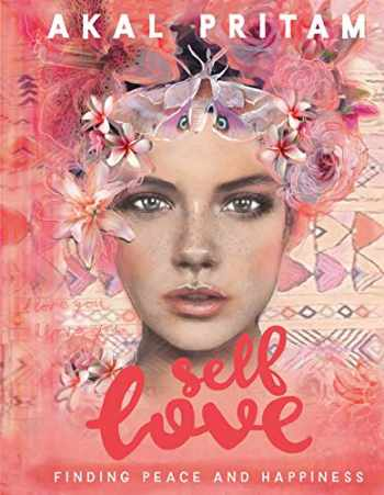 9781925682595-1925682595-Self Love: Finding Peace and Happiness