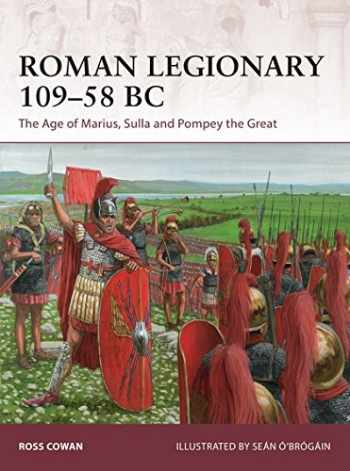 9781472825193-1472825195-Roman Legionary 109-58 BC: The Age of Marius, Sulla and Pompey the Great (Warrior)