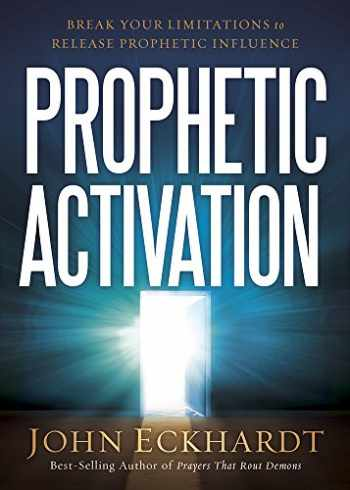 9781629987095-1629987093-Prophetic Activation: Break Your Limitation to Release Prophetic Influence
