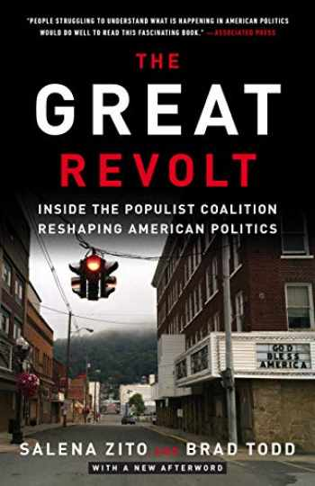 9781524763701-1524763705-The Great Revolt: Inside the Populist Coalition Reshaping American Politics