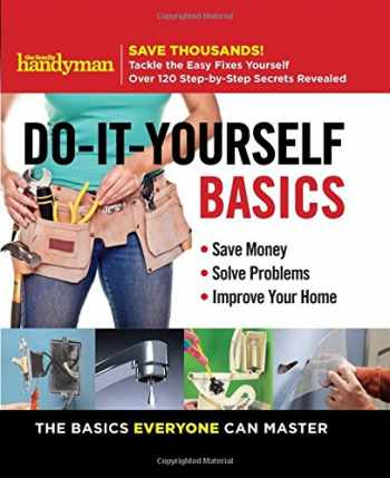 9781621453536-1621453537-Family Handyman Do-It-Yourself Basics: Save Money, Solve Problems, Improve Your Home (1)