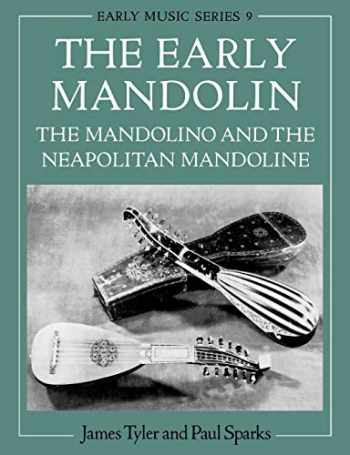 9780198163022-0198163029-The Early Mandolin: The Mandolino and the Neapolitan Mandoline (Early Music Series, 9)