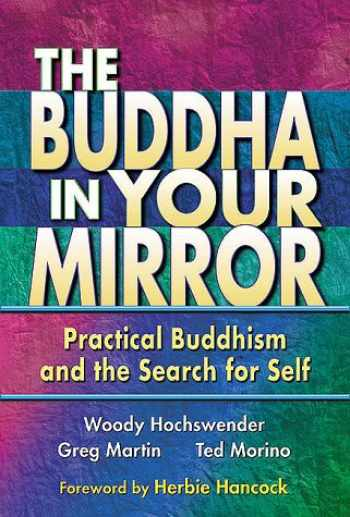 9780967469713-0967469716-The Buddha in Your Mirror: Practical Buddhism and the Search for Self