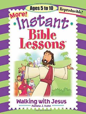 9781584110163-1584110163-More Instant Bible Lessons -- Walking with Jesus