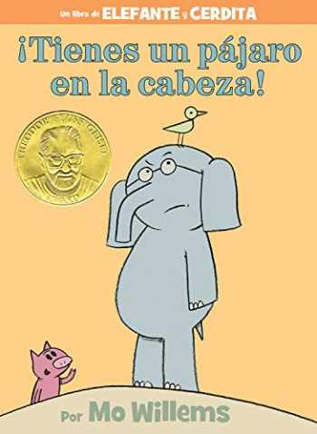 9781484786970-1484786971-¡Tienes un pájaro en la cabeza! (An Elephant and Piggie Book, Spanish Edition)