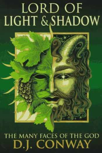 9781567181777-1567181775-Lord of Light & Shadow: The Many Faces of the God (Llewellyn's World Religion & Magic Series,)