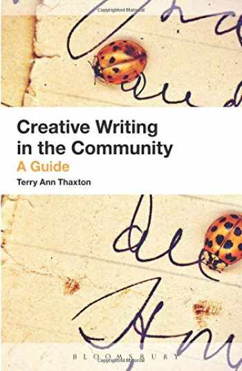 9781441111944-1441111948-Creative Writing in the Community: A Guide