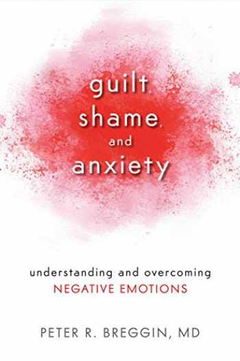 9781616141493-1616141492-Guilt, Shame, and Anxiety: Understanding and Overcoming Negative Emotions