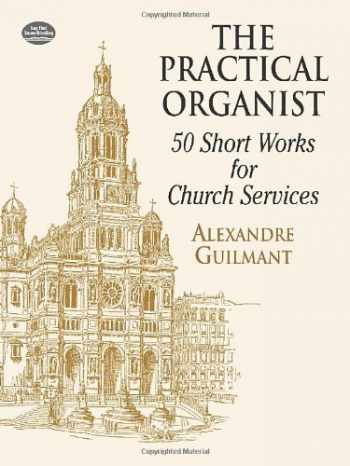 9780486416861-0486416860-The Practical Organist: 50 Short Works for Church Services (Dover Music for Organ)