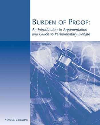 9780759363915-0759363919-Burden of Proof: An Introduction to Argumentation and Guide to Parliamentary Debate