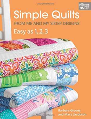 9781604682809-1604682809-Simple Quilts from Me and My Sister Designs: Easy as 1, 2, 3