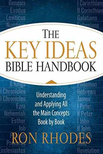 9780736964357-0736964355-The Key Ideas Bible Handbook: Understanding and Applying All the Main Concepts Book by Book