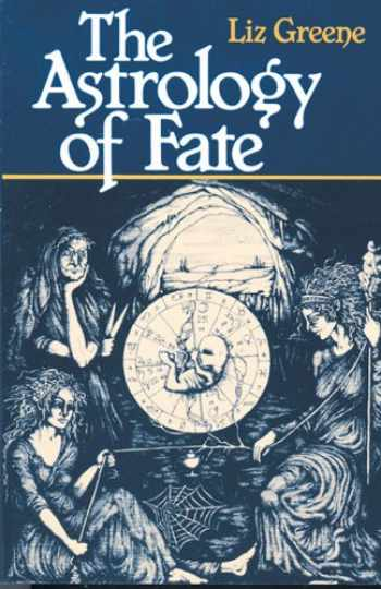 9780877286363-0877286361-The Astrology of Fate