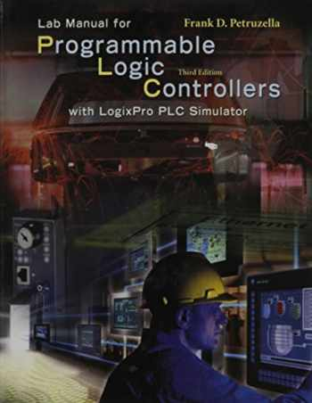 9780073010106-0073010103-Lab Manual for Programmable Logic Controller with LogixPro PLC Simulator, Third Edition