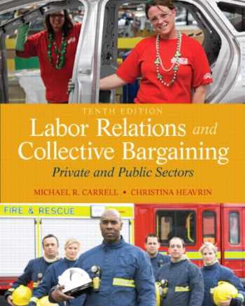 9780132730013-0132730014-Labor Relations and Collective Bargaining: Private and Public Sectors (10th Edition)