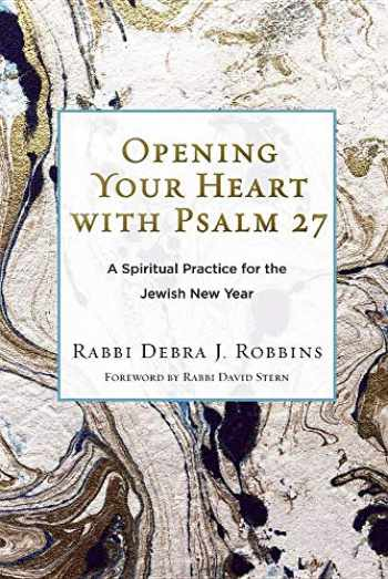9780881233452-0881233455-Opening Your Heart with Psalm 27: A Spiritual Practice for the Jewish New Year