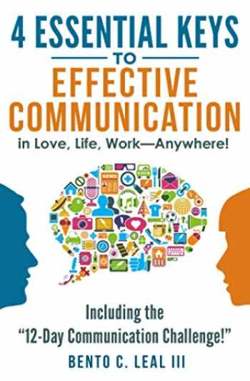 "9781546581734-1546581731-4 Essential Keys to Effective Communication in Love, Life, Work--Anywhere!: Including the ""12-Day Communication Challenge!"""