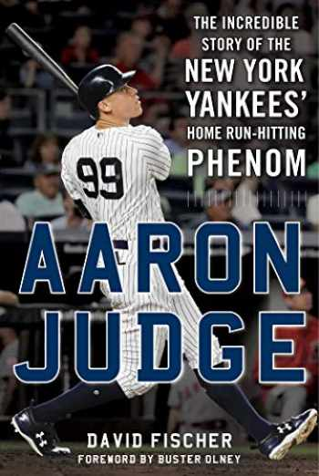 9781683582366-1683582365-Aaron Judge: The Incredible Story of the New York Yankees' Home Run–Hitting Phenom