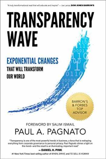 9781936961450-1936961458-Transparency Wave: Exponential Changes That Will Transform Our World
