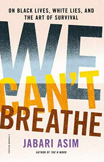 9781250174536-1250174538-We Can't Breathe: On Black Lives, White Lies, and the Art of Survival