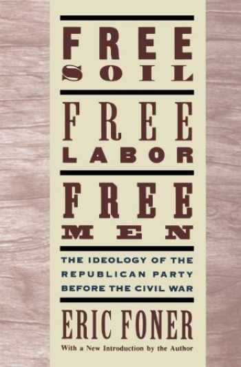 9780195094978-0195094972-Free Soil, Free Labor, Free Men: The Ideology of the Republican Party before the Civil War
