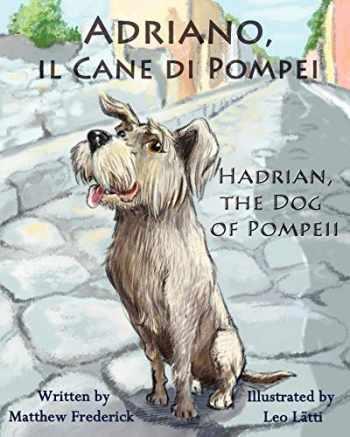 9780984272365-0984272364-Adriano, il Cane di Pompei – Hadrian, the Dog of Pompeii (Italian Edition)