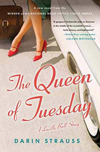 9780812992762-0812992768-The Queen of Tuesday: A Lucille Ball Story