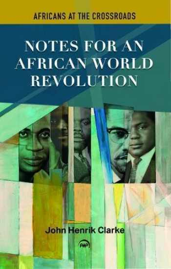 9780865432710-0865432716-Africans at the Crossroads: African World Revolution