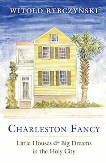 9780300229073-0300229070-Charleston Fancy: Little Houses and Big Dreams in the Holy City