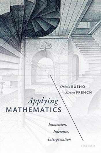 9780198815044-0198815042-Applying Mathematics: Immersion, Inference, Interpretation