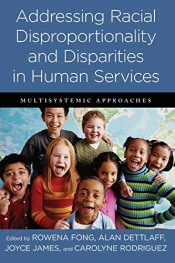 9780231160810-023116081X-Addressing Racial Disproportionality and Disparities in Human Services: Multisystemic Approaches