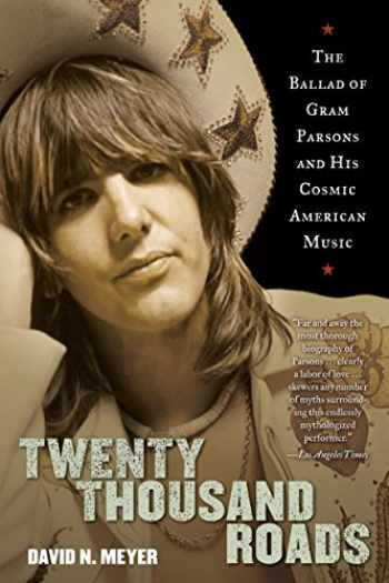 9780345503367-0345503368-Twenty Thousand Roads: The Ballad of Gram Parsons and His Cosmic American Music