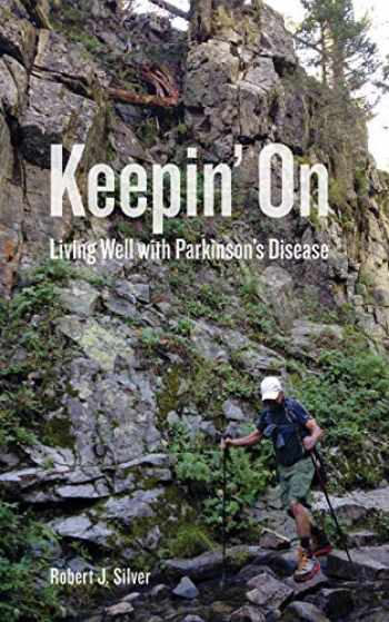 9780998680729-0998680729-Keepin' On: Living Well with Parkinson's Disease