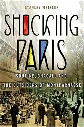 9781137278807-1137278803-Shocking Paris: Soutine, Chagall and the Outsiders of Montparnasse