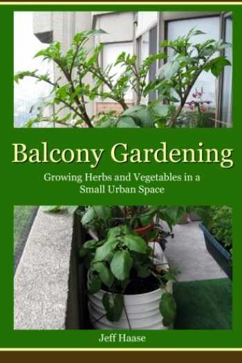 9780987973207-0987973207-Balcony Gardening: Growing Herbs and Vegetables in a Small Urban Space