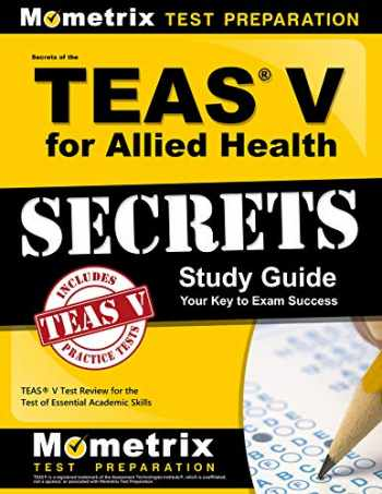 9781630949907-1630949906-Secrets of the TEAS V for Allied Health Study Guide: TEAS Test Review for the Test of Essential Academic Skills