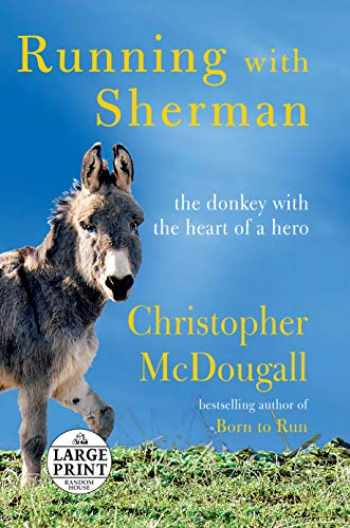 9780593168103-0593168100-Running with Sherman: The Donkey with the Heart of a Hero