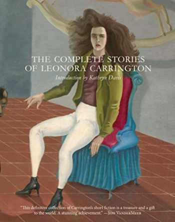 9780997366648-0997366648-The Complete Stories of Leonora Carrington