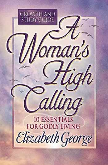 9780736904940-0736904948-A Woman's High Calling Growth and Study Guide