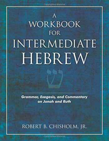 9780825423901-0825423902-A Workbook for Intermediate Hebrew: Grammar, Exegesis, and Commentary on Jonah and Ruth